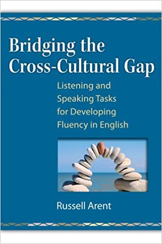 Book Bridging the Cross-Cultural Gap: Listening and Speaking Tasks for Developing Fluency in English by Russell Arent (2009-09-21)