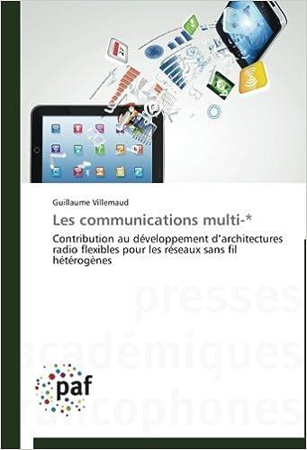 Livres gratuits Les communications multi-*: Contribution au développement d'architectures radio flexibles pour les réseaux sans fil hétérogènes pdf, epub ebook