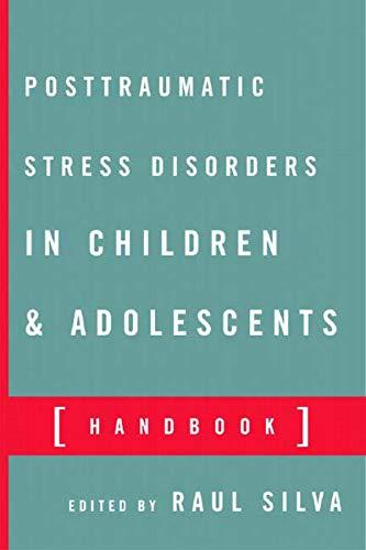 Posttraumatic Stress Disorder in Children and Adolescents: Handbook