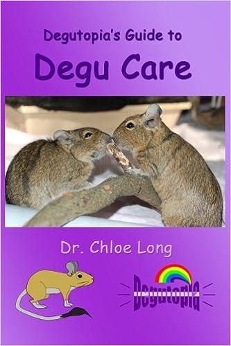 Degutopia's Guide to Degu Care