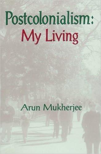 Gratis fulle bøker å laste nedPostcolonialsim: My Living PDF by Arun Mukherjee