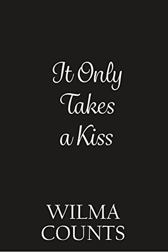 It Only Takes a Kiss by [Counts, Wilma]