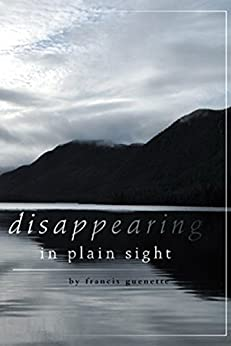 Disappearing in Plain Sight (Crater Lake Series Book 1) by [Guenette, Francis]