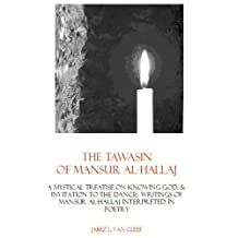 The Tawasin of Mansur al-Hallaj: A Mystical Sufi Treatise Interpreted in Poetry (Voices of World Religions)