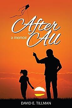 After All: a memoir by [Tillman, David E.]