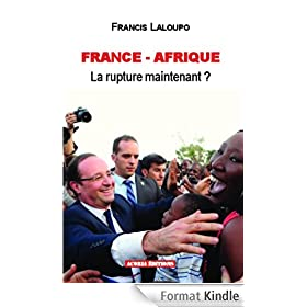 France - Afrique, la rupture, maintenant ?
