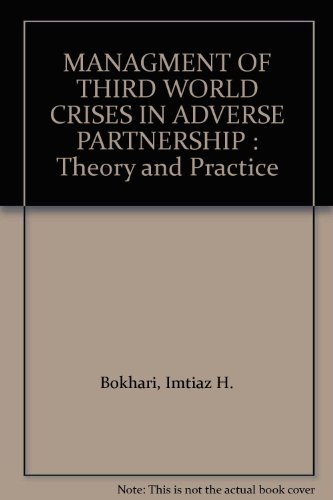 MANAGMENT OF THIRD WORLD CRISES IN ADVERSE PARTNERSHIP : Theory and Practice