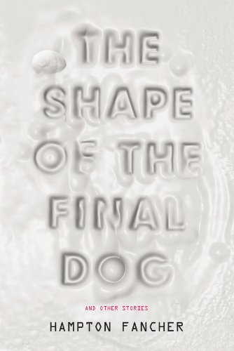 The Shape of the Final Dog and Other Stories -