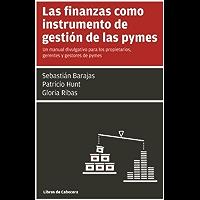 Las finanzas como instrumento de gestión de las pymes: Un manual divulgativo para los propietarios, gerentes y gestores de pymes (MANUALES DE GESTION)