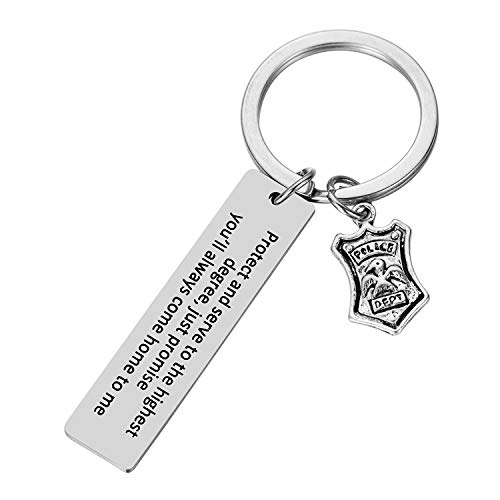 Office Gifts Police Gifts Police Officer Gifts keychain - Protect and Serve to the Highest Degree, Just Promise You'll Always Come Home to Me (Police Officer Killed In Line Of Duty 2013)