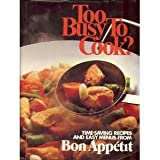 Bon Appetit Too Busy to Cook?, Bon Appétit Magazine Editors, 0895350491