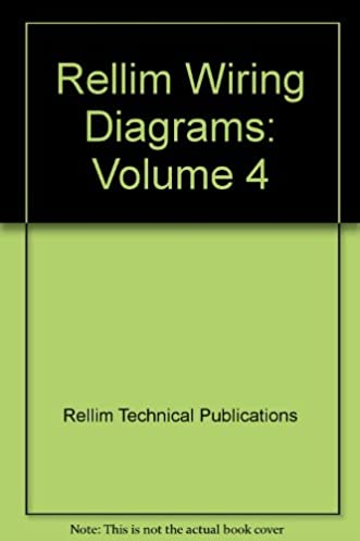 rellim wiring diagrams volume 4 rellim technical publications rh amazon com au Radio Wiring Diagram Chevy Truck Wiring Diagram
