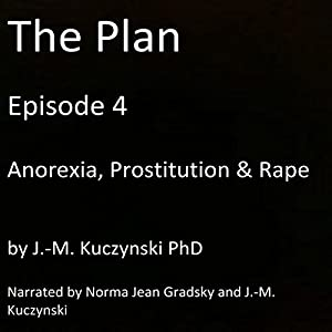 The Plan Episode 4: Anorexia, Prostitution, Rape Audiobook