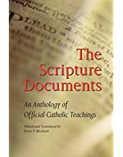 Scripture Documents: An Anthology of Official Catholic Teaching