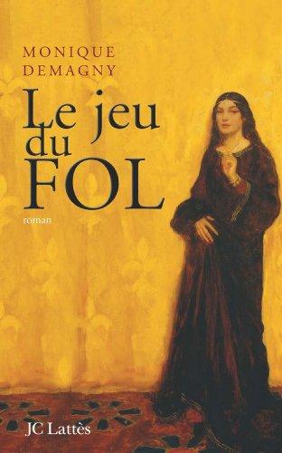 Le Jeu Du Fol Romans Historiques French Edition Kindle