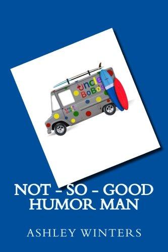 not-so-good-humor-man