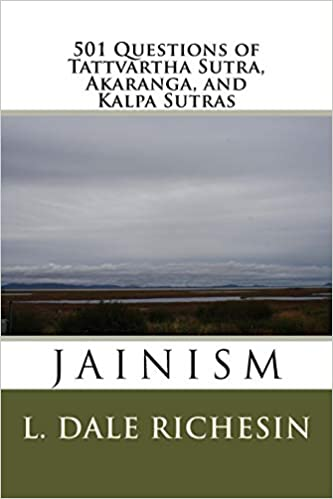 501 Questions Of Tattvartha Sutra, Akaranga, And Kalpa Sutras: Jainism por L. Dale Richesin epub