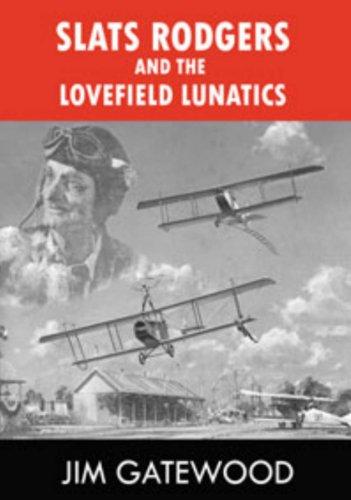 World Slat - Slats Rodgers and the Love Field Lunitics