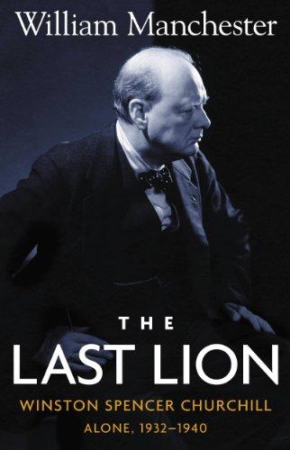 The Last Lion: Volume 2: Winston Spencer Churchill: Alone, 1932-1940