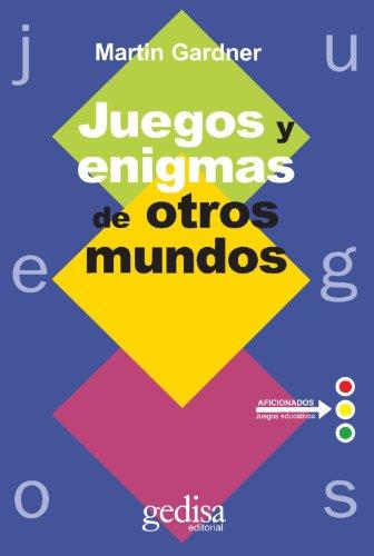 Descargar Libro Juegos Y Enigmas De Otros Mundos ) Martin Gardner