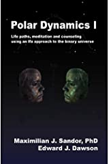 Polar Dynamics 1: Life paths, meditation and counselling using an Ifa approach to the binary universe Paperback