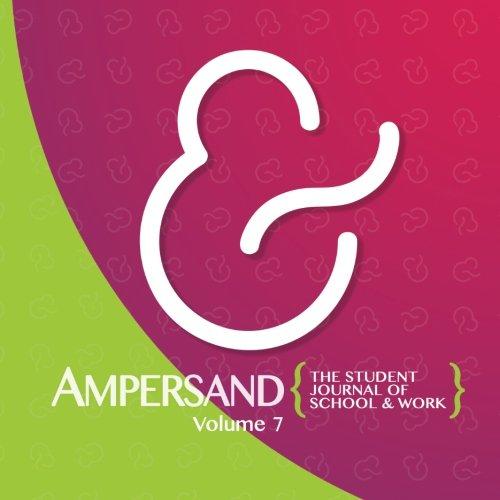 Ampersand: The Student Journal of School & Work: Volume Seven ebook