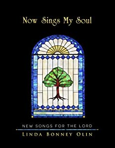 Now Sings My Soul: New Songs for the Lord