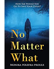 No Matter What: How Far Would You Go to Save Your Child?