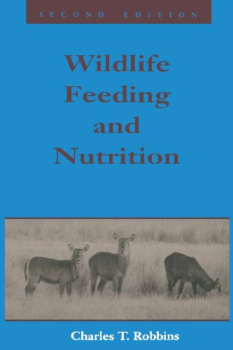 Wildlife Feeding and Nutrition, Second Edition (Animal Feeding and Nutrition) -  Charles T. Robbins, 2nd Edition, Paperback