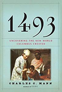 1493: Uncovering the New World Columbus Created   [1493] [Hardcover]