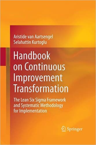 Book Handbook on Continuous Improvement Transformation: The Lean Six Sigma Framework and Systematic Methodology for Implementation
