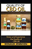 Quality of Cbd oil: Know and Experience the quality of CBD oil
