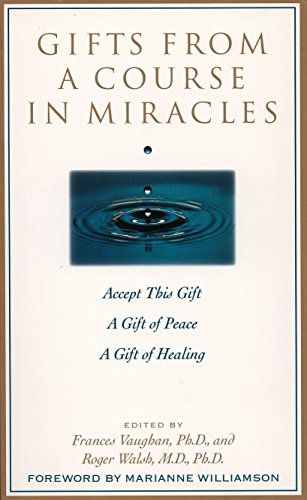 Gifts from a Course in Miracles: Accept This Gift, A Gift of Peace, A Gift of Healing