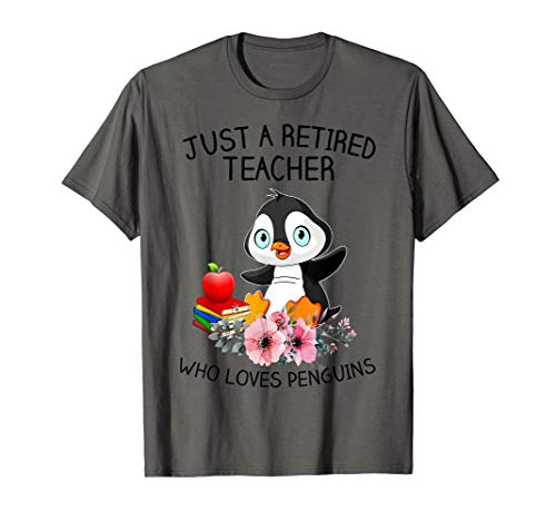 Just A Retired Teacher Who Loves Penguins Shirt