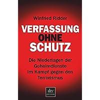 Verfassung ohne Schutz: Die Niederlagen der Geheimdienste im Kampf gegen den Terrorismus
