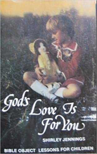 God's love is for you: Bible object lessons for children: Shirley