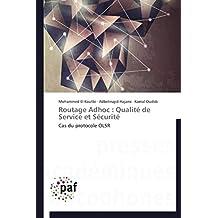 Routage Adhoc : Qualité de Service et Sécurité: Cas du protocole OLSR