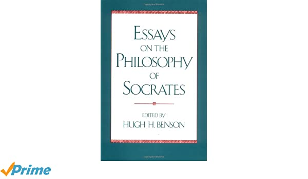 com essays on the philosophy of socrates  com essays on the philosophy of socrates 9780195067576 hugh h benson books