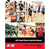 Ace Group Fitness Instructor Manual: A Guide for Fitness Professional, Ace, 1890720372