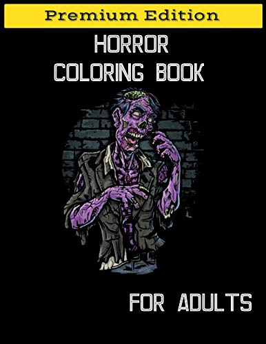 Horror Coloring Book for Adults: Stress Relieving Horror Colouring, Relaxation Scary Coloring Books for Horror Lovers ()