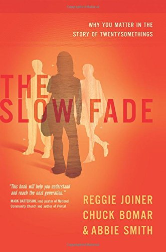 The Slow Fade: Why You Matter in the Story of Twentysomethings (The Orange Series) ebook