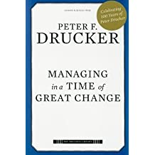 [(Managing in a Time of Great Change )] [Author: Peter F Drucker] [Jan-2010]