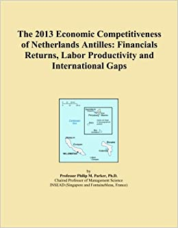 Book The 2013 Economic Competitiveness of Netherlands Antilles: Financials Returns, Labor Productivity and International Gaps