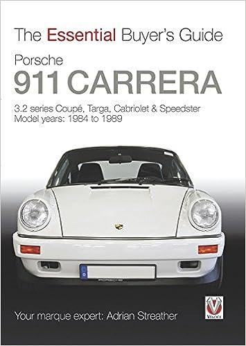 Porsche 911 Carrera 3.2: Coupe, Targa, Cabriolet & Speedster: Model Years 1984 to 1989 Essential Buyers Guide: Amazon.es: Adrian Streather: Libros en ...