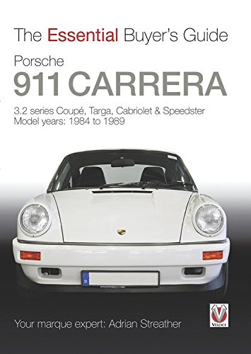 Download Porsche 911 Carrera 3.2: Coupe, Targa, Cabriolet & Speedster: model years 1984 to 1989 (The Essential Buyer's Guide) ebook