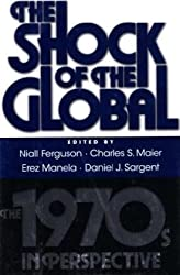 Shock of the Global: The 1970s in Perspective