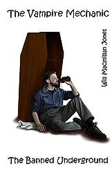 The Vampire Mechanic (The Banned Underground Book 3)