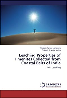 Book Leaching Properties of Ilmenites Collected from Coastal Belts of India: Acid Leaching