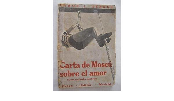 CARTA DE MOSCÚ SOBRE EL AMOR A una muchacha española: Amazon ...