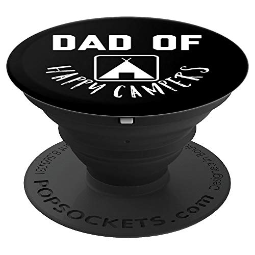 Dad of Happy Campers Funny Joke Gadget and Stocking Stuffer - PopSockets Grip and Stand for Phones and Tablets